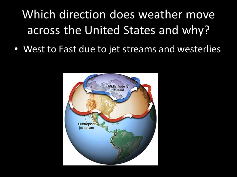 Which direction does weather move across the United States and why