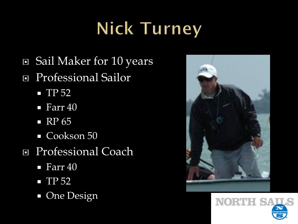 Nick Turney Sail Maker for 10 years Professional Sailor