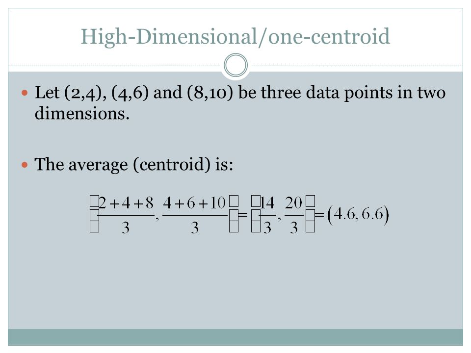 High-Dimensional/one-centroid