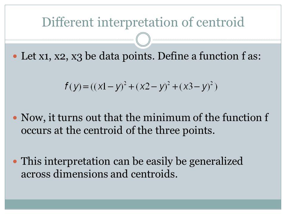 Different interpretation of centroid
