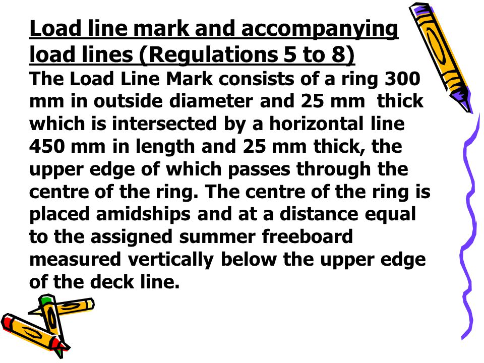 Load line mark and accompanying load lines (Regulations 5 to 8)