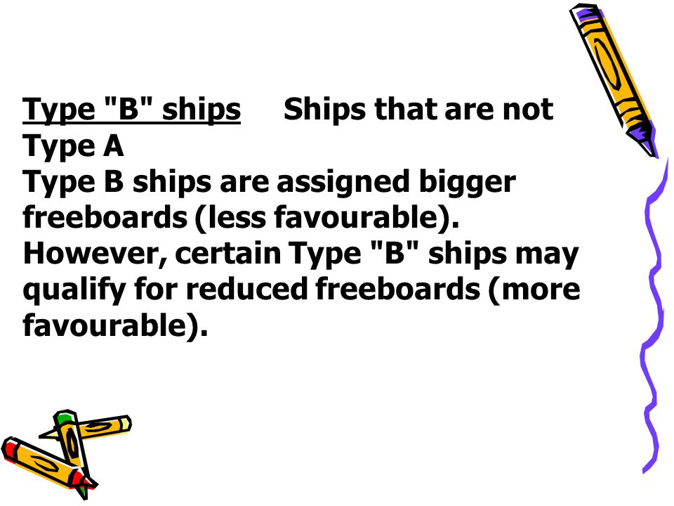 Type B ships Ships that are not Type A