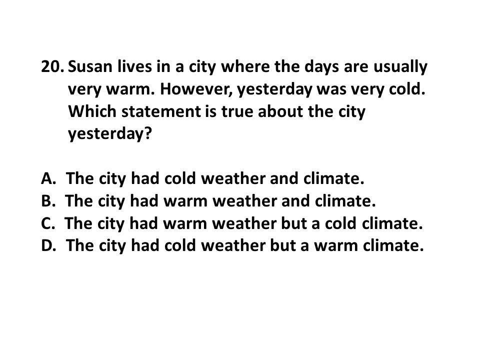 Susan lives in a city where the days are usually very warm