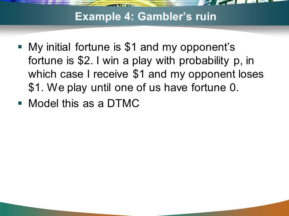 Example 4: Gambler's ruin