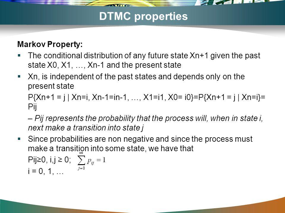 DTMC properties Markov Property: