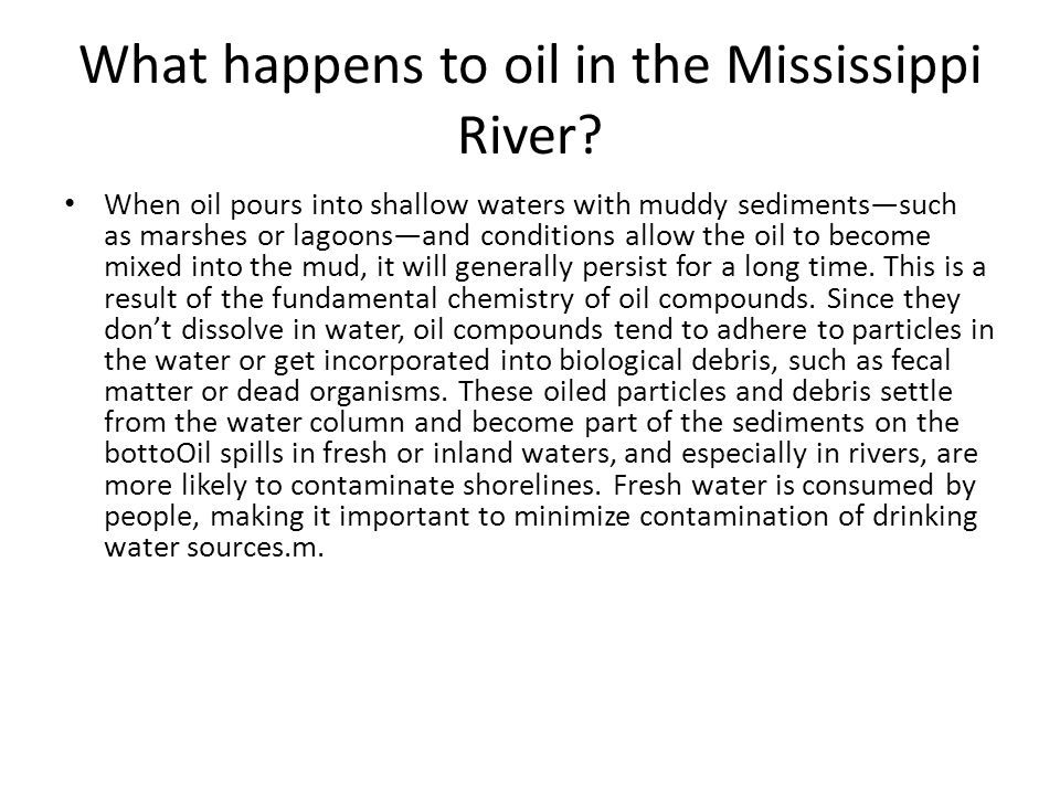 What happens to oil in the Mississippi River