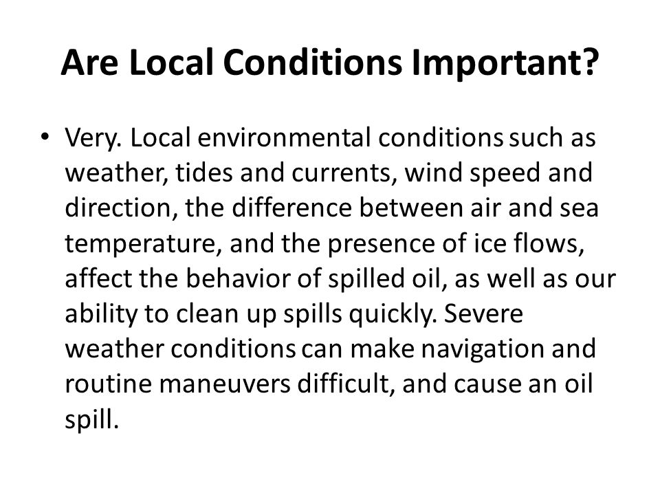 Are Local Conditions Important