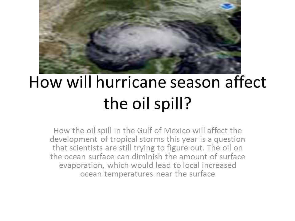 How will hurricane season affect the oil spill