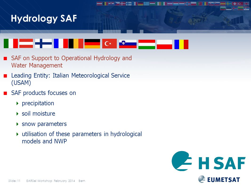 Hydrology SAF SAF on Support to Operational Hydrology and Water Management. Leading Entity: Italian Meteorological Service (USAM)