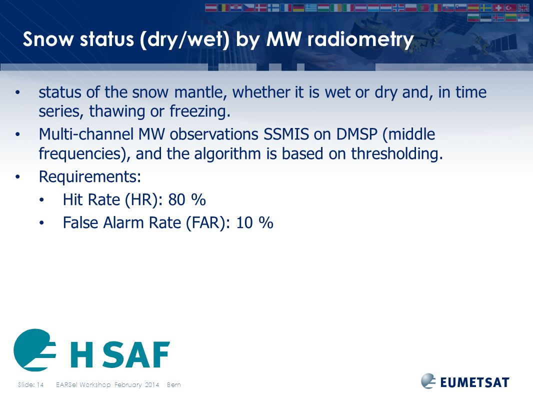 Snow status (dry/wet) by MW radiometry