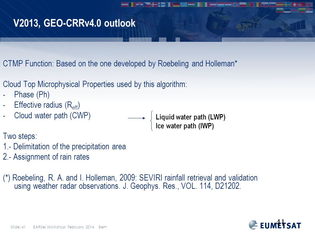 V2013, GEO-CRRv4.0 outlook CTMP Function: Based on the one developed by Roebeling and Holleman*