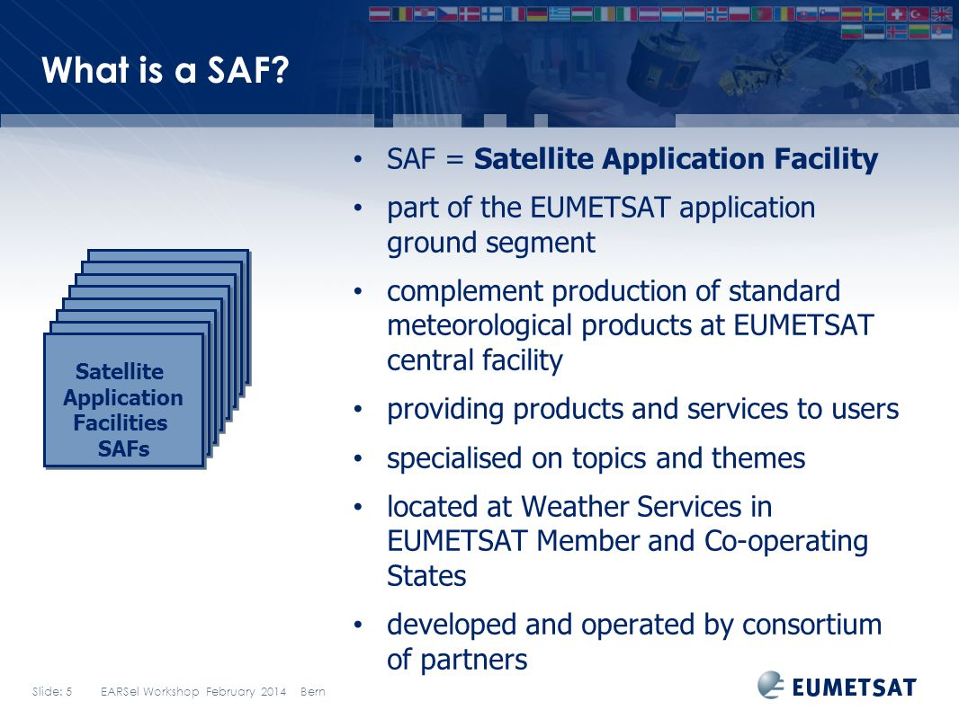 What is a SAF SAF = Satellite Application Facility
