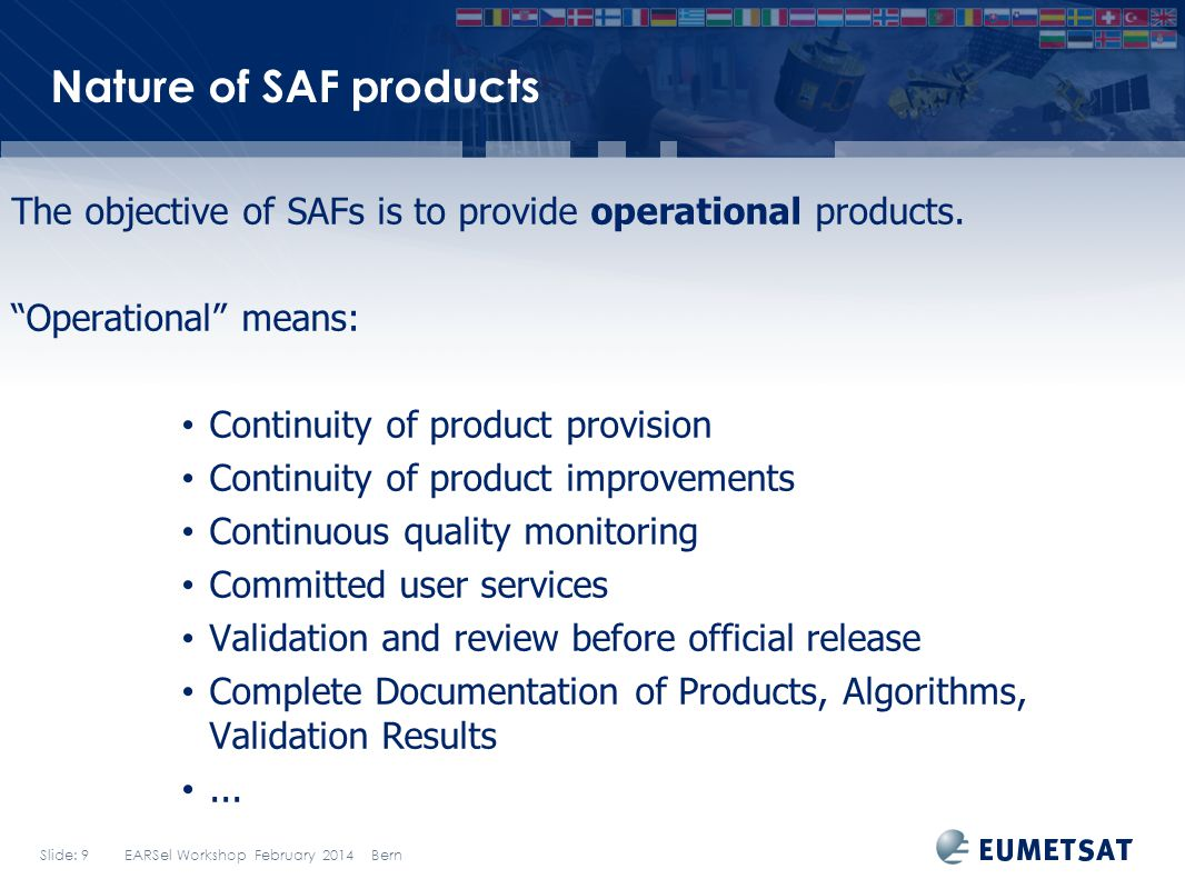 Nature of SAF products The objective of SAFs is to provide operational products. Operational means: