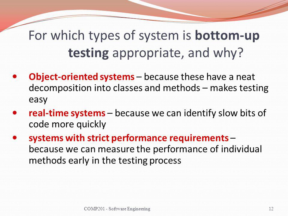 For which types of system is bottom-up testing appropriate, and why