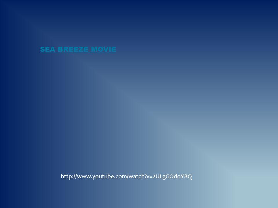 Sea Breeze movie http://www.youtube.com/watch v=2ULgGOdoY8Q