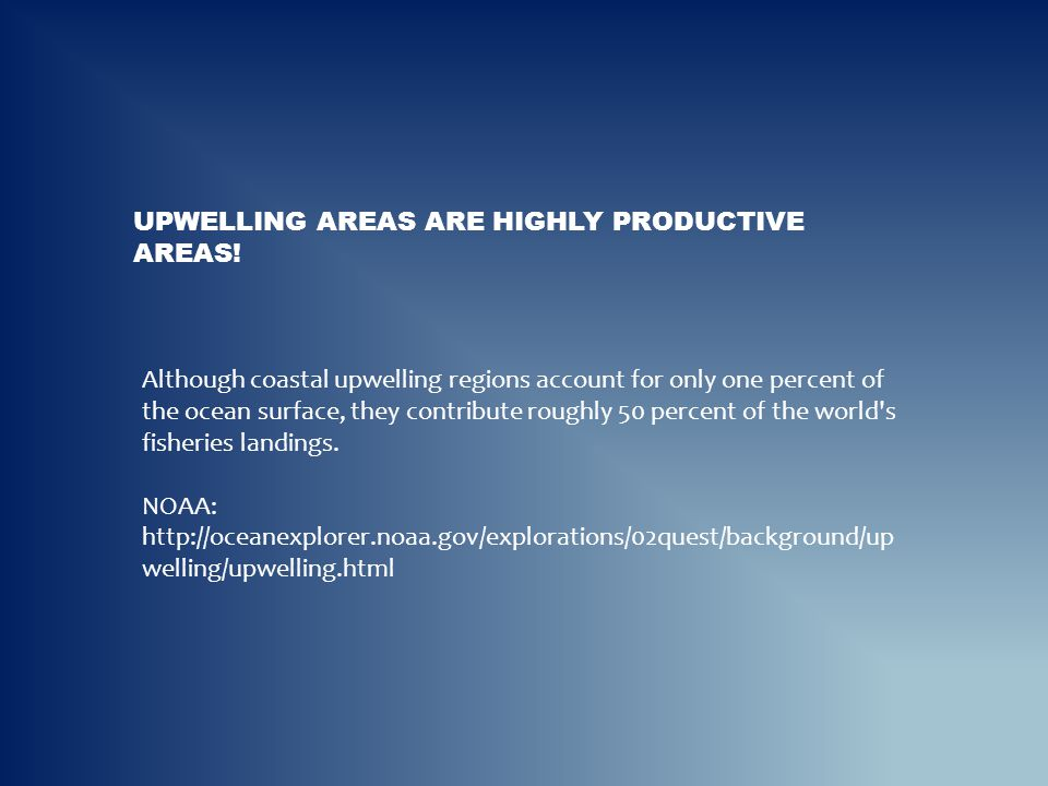 Upwelling areas are highly productive areas!