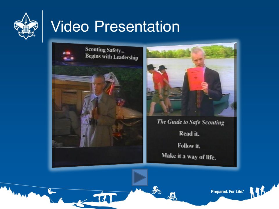 Video Presentation Commentary: Let's watch a short video on Scouting safety. (Advance.)