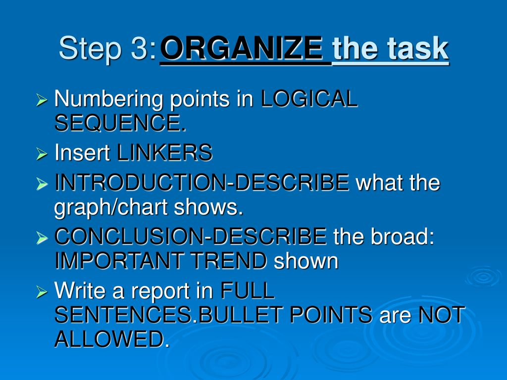 Step 3: ORGANIZE the task