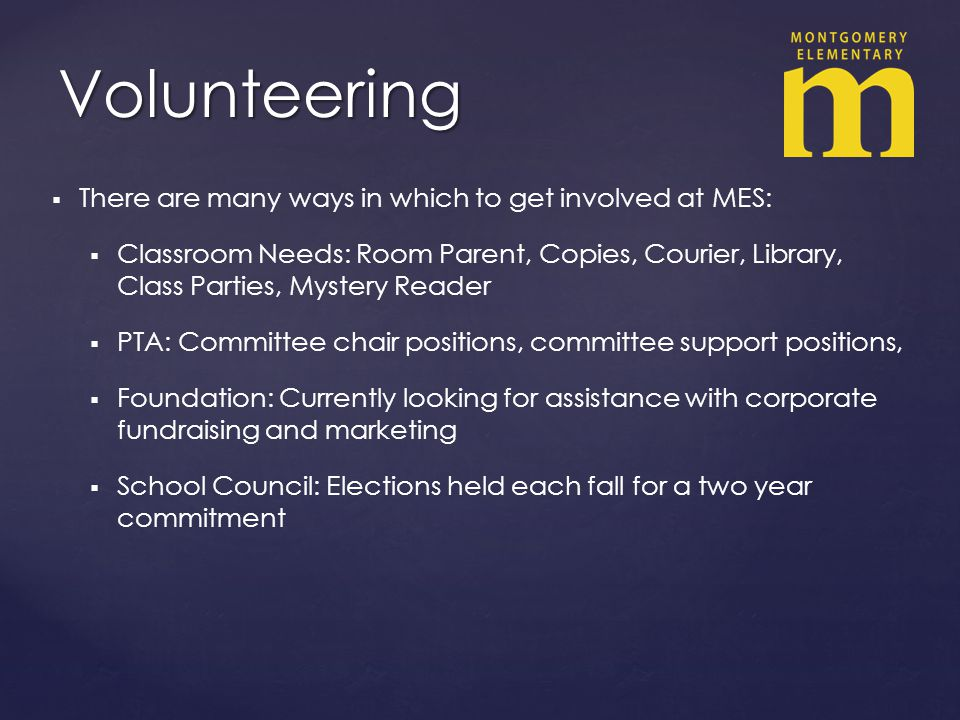 Volunteering There are many ways in which to get involved at MES: