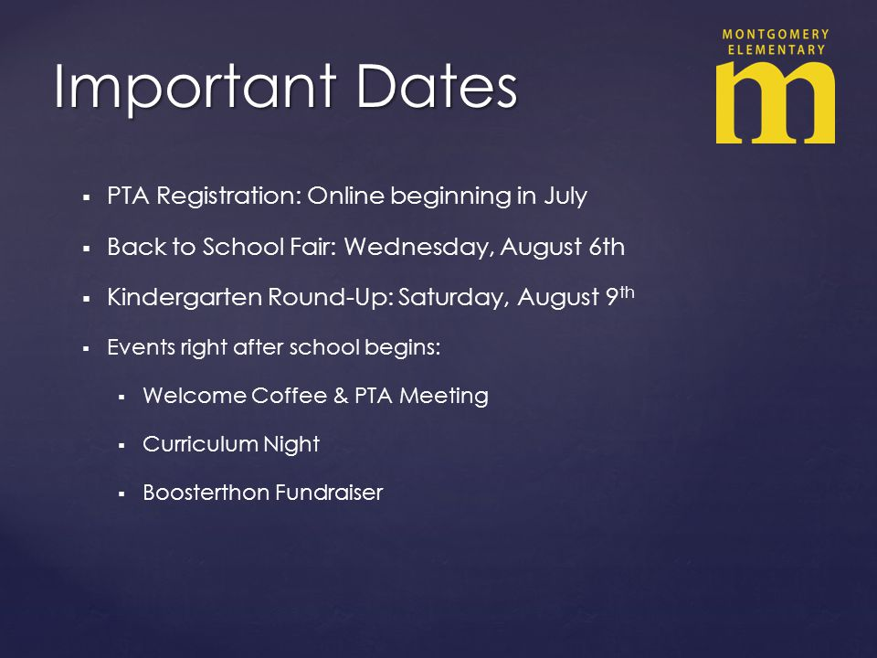 Important Dates PTA Registration: Online beginning in July