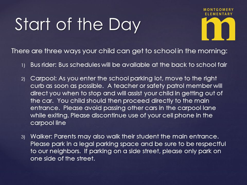 Start of the Day There are three ways your child can get to school in the morning: