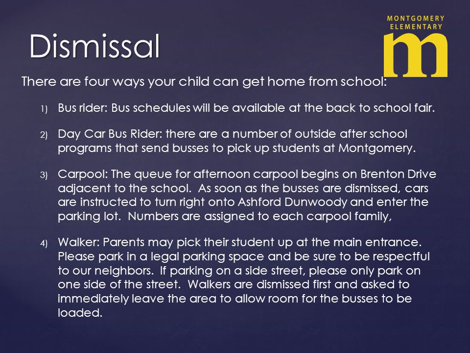 Dismissal There are four ways your child can get home from school: