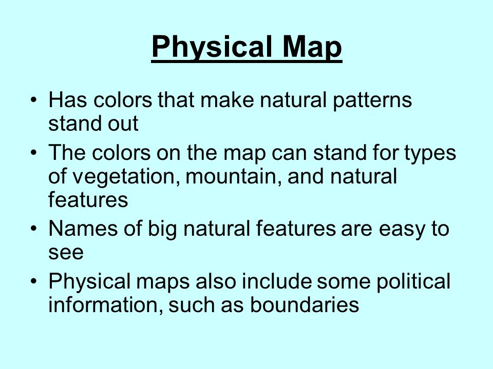 Physical Map Has colors that make natural patterns stand out
