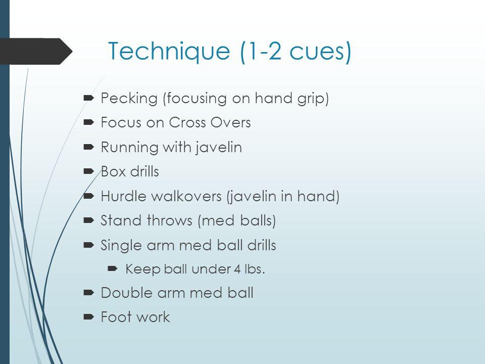 Technique (1-2 cues) Pecking (focusing on hand grip)