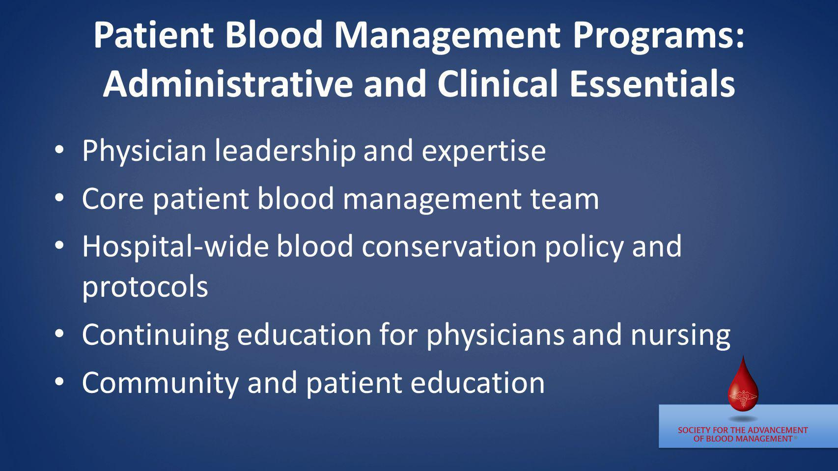 Patient Blood Management Programs: Administrative and Clinical Essentials
