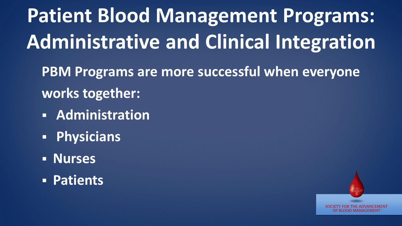 Patient Blood Management Programs: Administrative and Clinical Integration