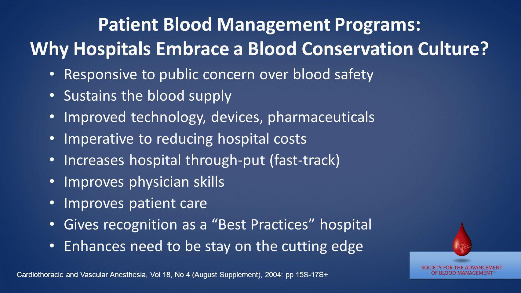 Patient Blood Management Programs: Why Hospitals Embrace a Blood Conservation Culture