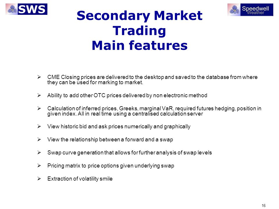 Secondary Market Trading Main features