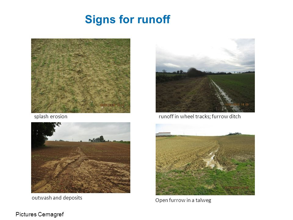 Signs for runoff splash erosion runoff in wheel tracks; furrow ditch