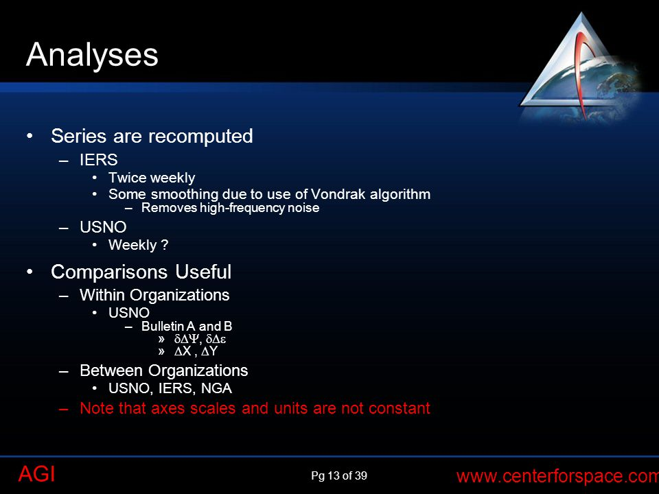 Analyses Series are recomputed Comparisons Useful IERS USNO