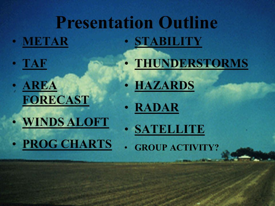 Presentation Outline Presentation Outline METAR TAF AREA FORECAST