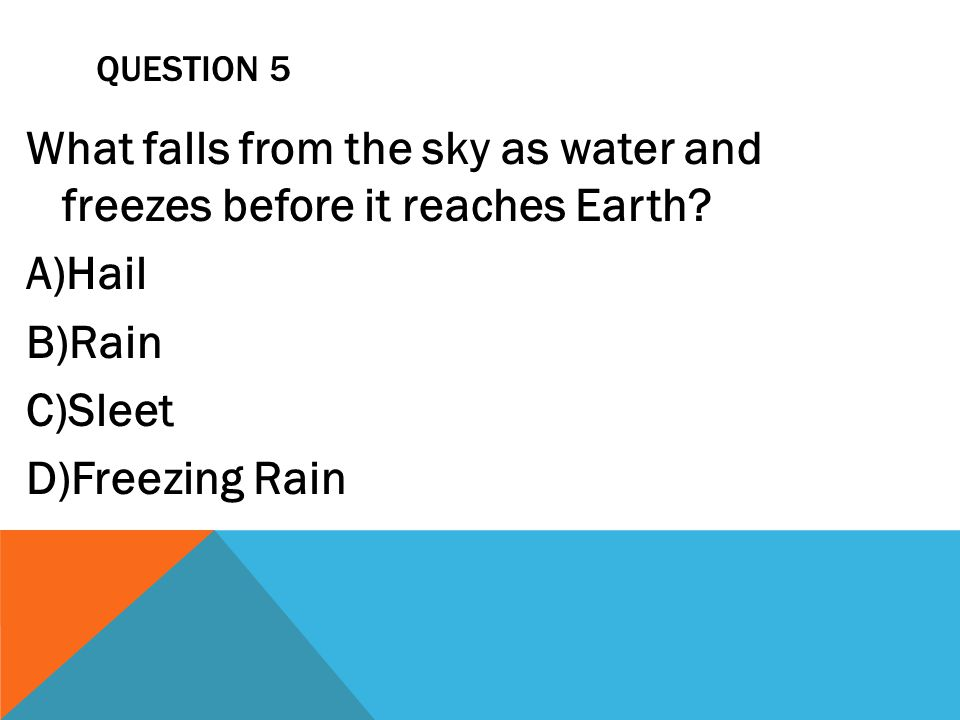What falls from the sky as water and freezes before it reaches Earth