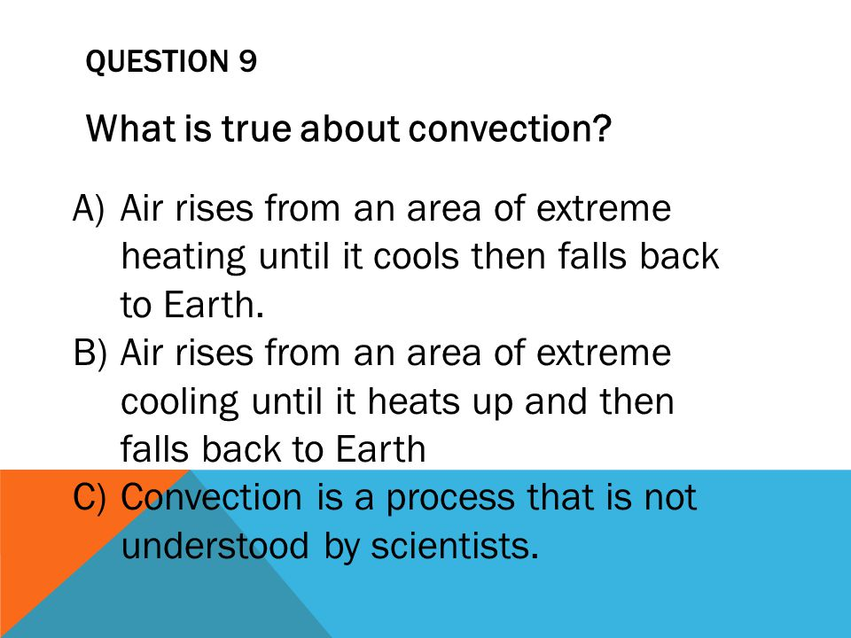 What is true about convection