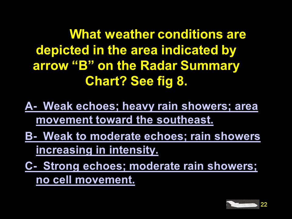 #4233. What weather conditions are depicted in the area indicated by arrow B on the Radar Summary Chart See fig 8.