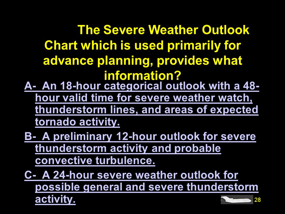 #4239. The Severe Weather Outlook Chart which is used primarily for advance planning, provides what information