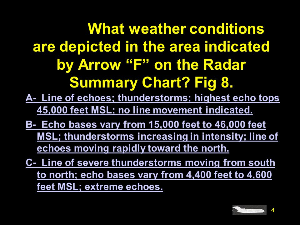 #4237. What weather conditions are depicted in the area indicated by Arrow F on the Radar Summary Chart Fig 8.