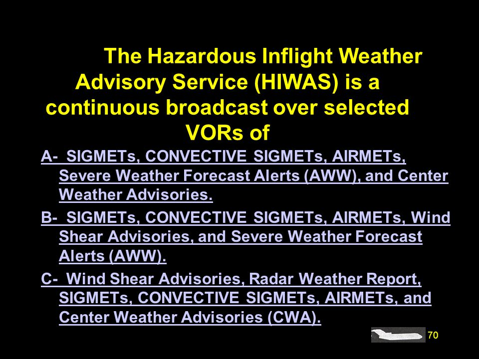 #4241. The Hazardous Inflight Weather Advisory Service (HIWAS) is a continuous broadcast over selected VORs of