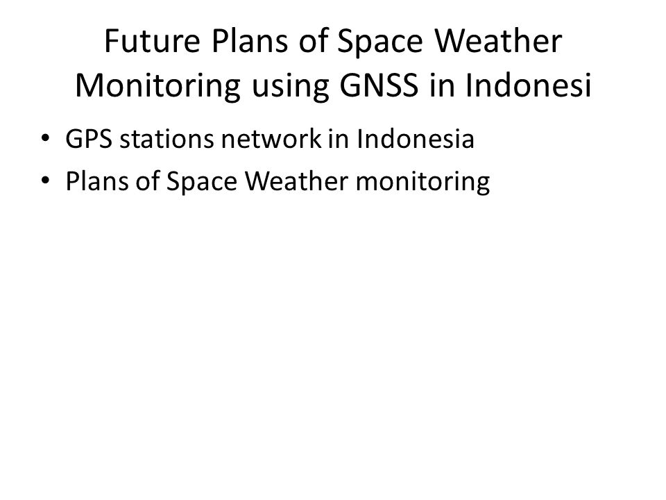 Future Plans of Space Weather Monitoring using GNSS in Indonesi