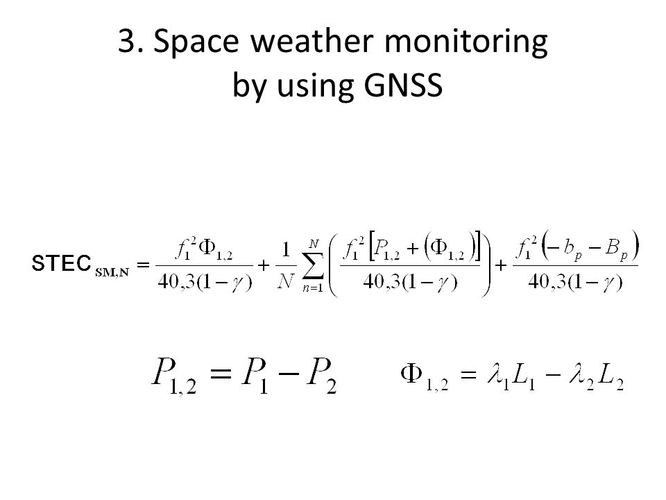 3. Space weather monitoring by using GNSS