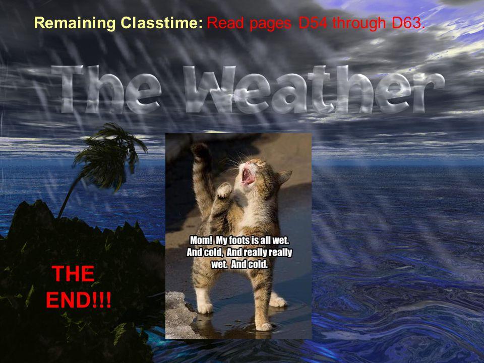 Remaining Classtime: Read pages D54 through D63.
