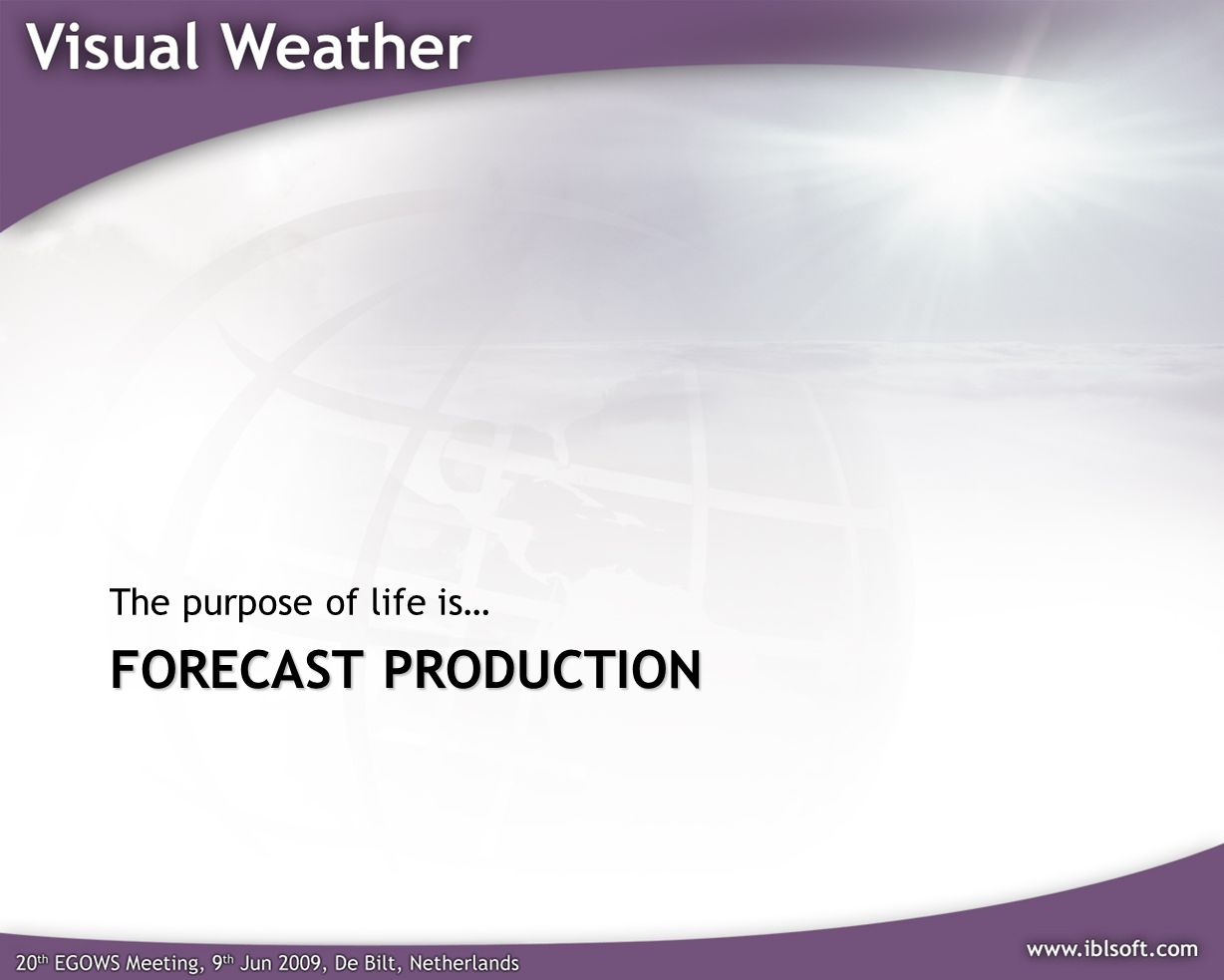 The purpose of life is… FORECAST production