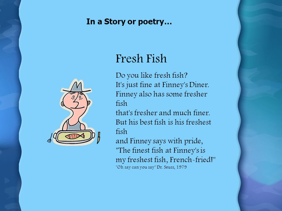 Fresh Fish In a Story or poetry…