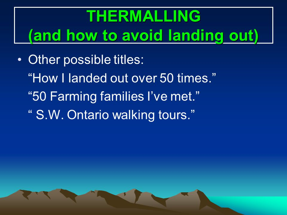THERMALLING (and how to avoid landing out)