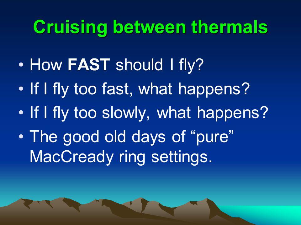 Cruising between thermals