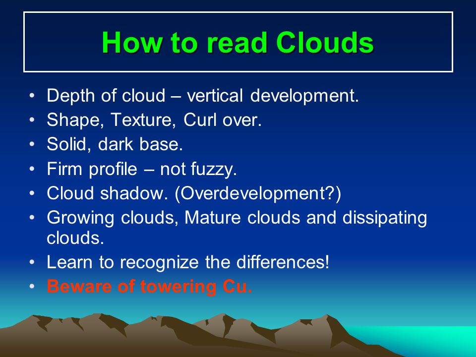 How to read Clouds Depth of cloud – vertical development.