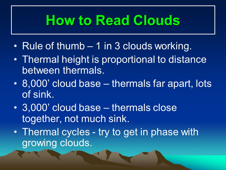 How to Read Clouds Rule of thumb – 1 in 3 clouds working.